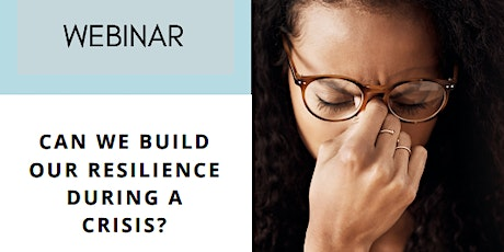 Can we build our resilience during a crisis? tickets