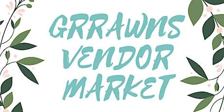 Copy of GRRAWNS Vendor Market tickets