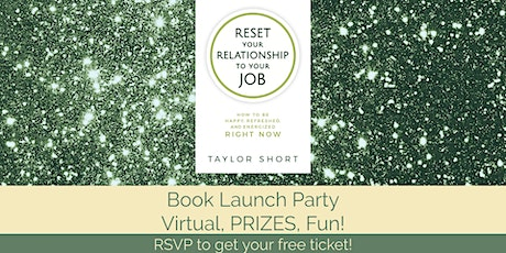 BOOK LAUNCH PARTY (Virtual) - Reset Your Relationship to Your Job tickets