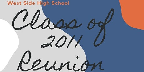 West Side Class of 2011 - 10 Year Reunion tickets