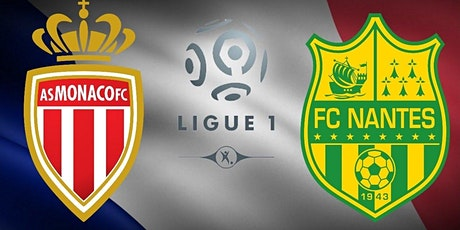 LIVE@!! Nantes - Monaco E.n direct Live tv 2021 billets