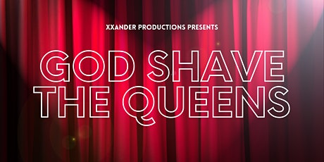 God Shave The Queens! tickets