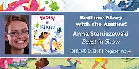 "Bedtime Story w/ the Author: Anna Staniszewski ""Beast in Show"" tickets"