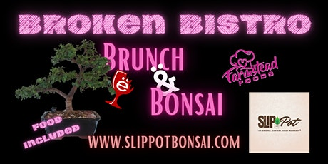 Broken Bistro Brunch and Bonsai at the Goblet tickets