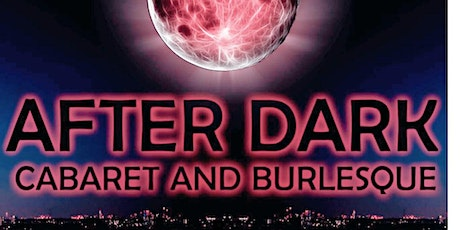 The After Dark Cabaret and Burlesque  - LGBTQ+ History Celebration Show tickets