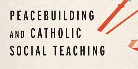 Peacebuilding and Catholic Social Teaching - Book Launch tickets