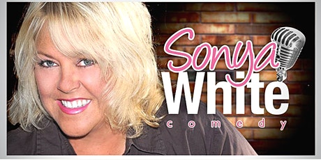 Comedian Sonya White Dinner and Show - $25 tickets