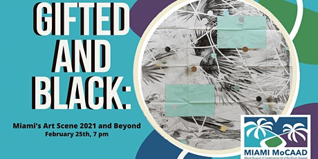 #Creative Conversation- Gifted and Black: Miami's Art Scene 2021 and Beyond tickets