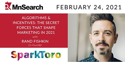 Algorithms & Incentives: The Secret Marketing Forces with Rand Fishkin