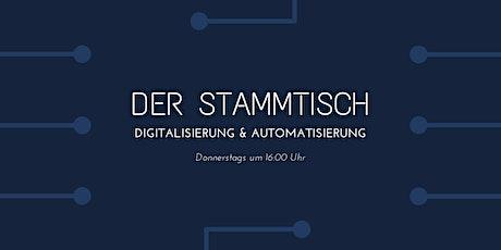Der Stammtisch Digitalisierung und Automatisierung Tickets