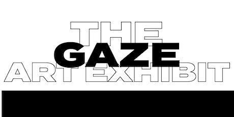 The Gaze Art Exhibit tickets