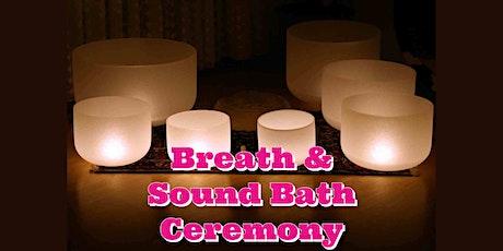 Breath & Sound Bath Ceremony tickets