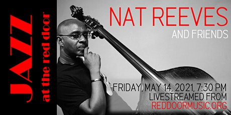 Livestreamed: Jazz at the Red Door presents Nat Reeves and Friends tickets
