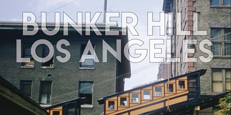 """Bunker Hill Los Angeles"" by Nathan Marsak tickets"