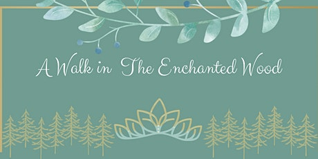 A Walk In The Enchanted Wood tickets