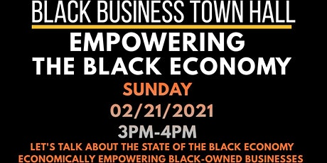 Black Business Virtual Town Hall-Empowering the Black Economy tickets