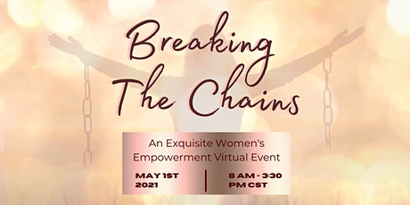 Breaking the Chains - Women's Empowerment Virtual Event tickets