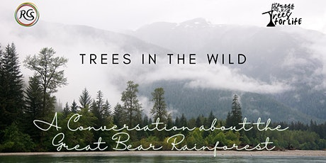 Trees In The Wild - A Conversation About The Great Bear Rainforest tickets