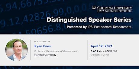 DSI Distinguished Speaker Series: Ryan Enos, Harvard University tickets