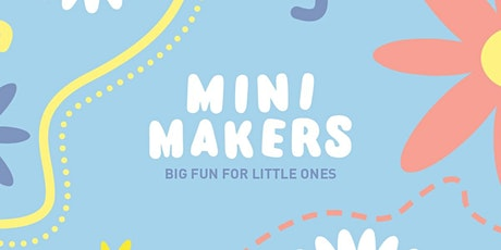 Mini Makers tickets
