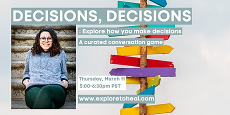 DECISIONS, DECISIONS : Explore how you make decisions tickets