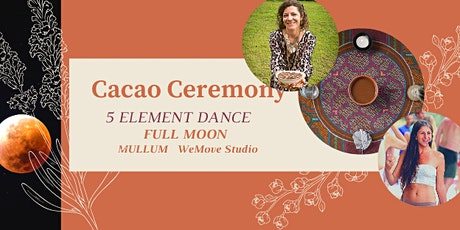 Half Moon - Cacao 5 ELEMENTS Dance Ceremony - Mullumbimby tickets