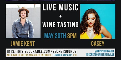 Secret Sounds | Live Music + Wine Tasting (Jamie Kent + Casey) tickets