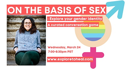 ON THE BASIS OF SEX:  Explore your gender identity tickets