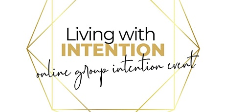 Living with Intention – Online Group Intention Event tickets