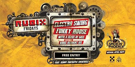 Rubix Fridays ~ Electro Swing ~ Funky House ~ Bassy Beats tickets