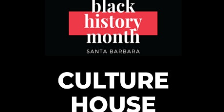 Santa Barbara Black History Month Virtual Culture House tickets