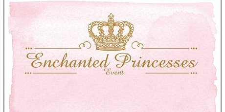 Enchanted Princesses event tickets