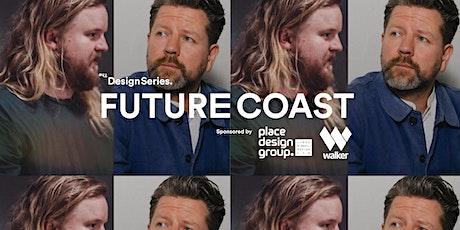 The Design Series - Future Coast - Tim Ross & Ben Johnston tickets