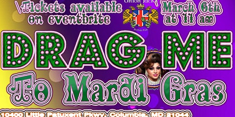 Drag me to Mardi Gras! @ Union Jacks Columbia tickets