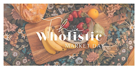 MARKET DAY / Hosted By The Wholistic Collective tickets
