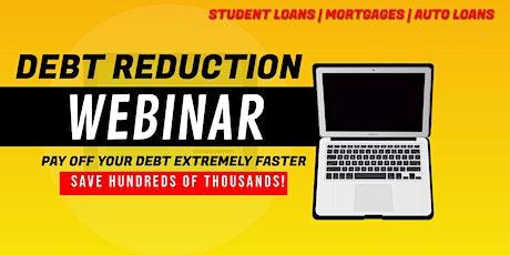 EXTREME DEBT REDUCTION WEBINAR | MORGATES | STUDENT LOANS | AUTO LOANS tickets