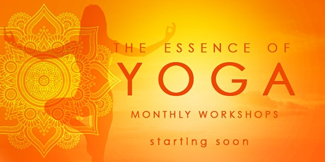The Essence of Yoga - Monthly Workshops tickets
