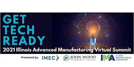 GET TECH READY: 2021 Illinois Advanced Manufacturing Virtual Summit tickets