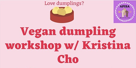 Vegan Dumpling Workshop w/ Kristina Cho: A CCDC  fundraiser tickets