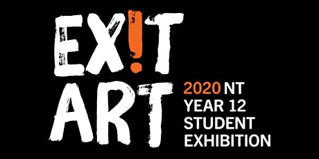 Exit Art: 2020 NT Year 12 Student Exhibition Opening tickets
