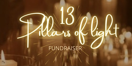 13 Pillars of light - fundraiser tickets