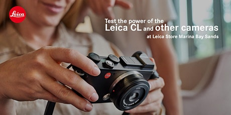Leica CL Test Drive @ Leica Store Marina Bay Sands tickets