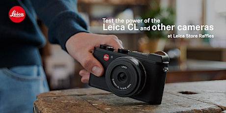 Leica CL Test Drive @ Leica Store Raffles Hotel Arcade tickets
