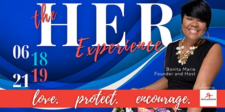 "The HER Experience - ""Unapologetically Her"" -  Love. Protect. Encourage. tickets"
