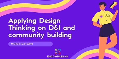 Applying Design thinking on D&I and Community Building tickets