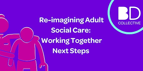 Re-Imagining Adult Social Care tickets
