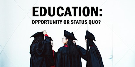 Education - Generating opportunity or supporting the status quo? tickets