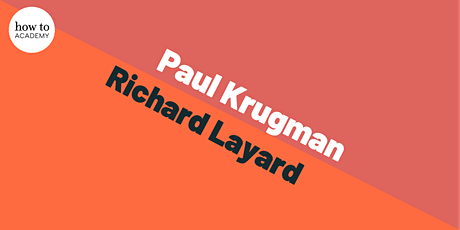 Paul Krugman Meets Richard Layard | Can We Be Happier? tickets