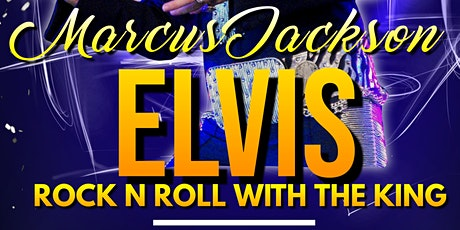 Elvis- Rock n Roll with the King- Starring Marcus Jackson tickets