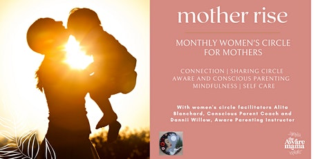 Mother Rise  -Online Women's Circle for Mothers: Connection, Sharing & Rest tickets
